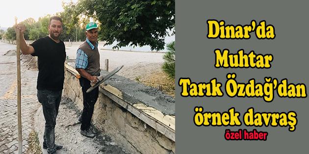 Dinar'da Muhtar Tarık'tan örnek Davranış