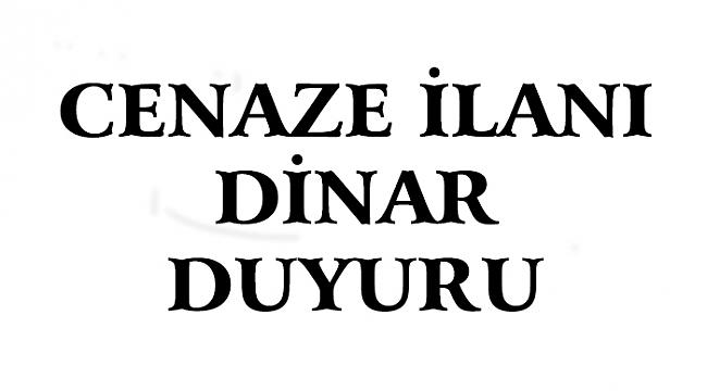 Dinar'da Cenaze ilanı