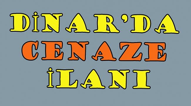 Dinar'da 2 CENAZE ilanı