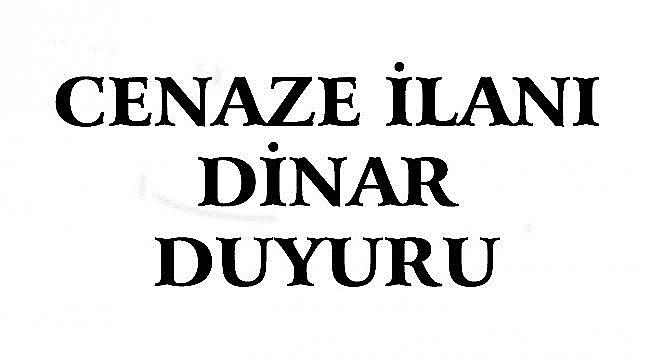 Dinar'da Cenaze İlanı Duyuru