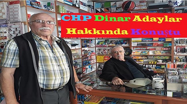 Dinar'da CHP'li Başkaya, Adaylar Hakkında Gündeme Konuştu