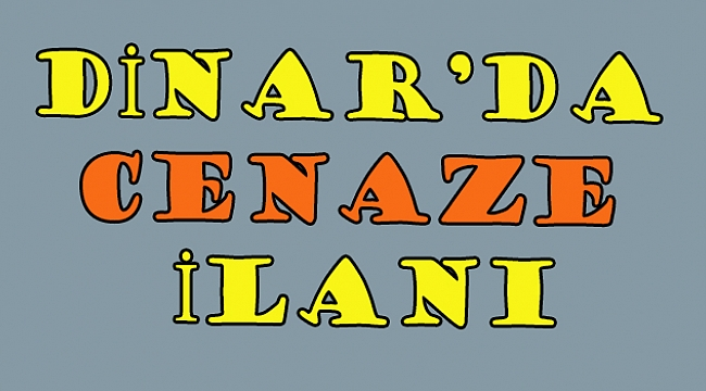 Dinarda Cenaze ilanı