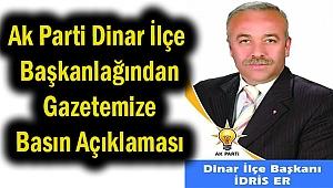 Ak Parti Dinar İlçe Başkanı İdris Er'den Basın Açıklaması