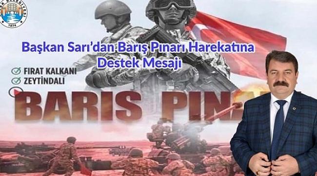 Başkan Sarı'dan Barış Pınarı Harekâtına destek mesajı