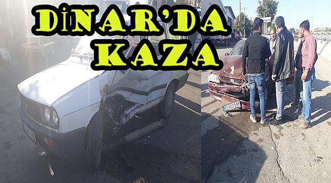Dinar'da İki Araç çarpıştı