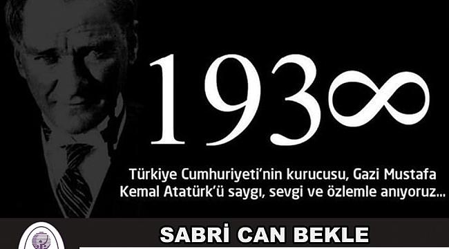 Başkan Sabri Can Bekle, 10 Kasım Gazi Mustafa Kemal Atatürk Anma Mesajı yayımladı
