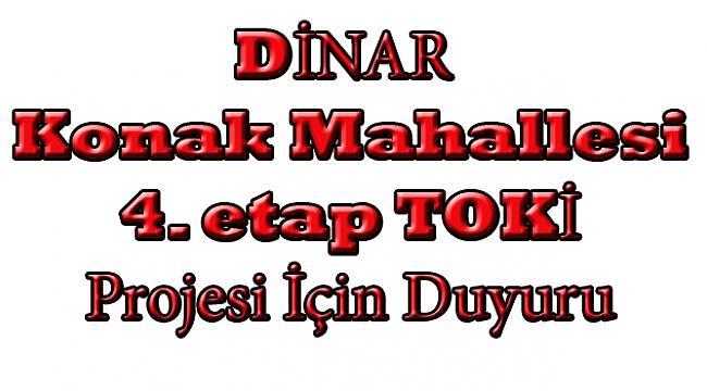Dinar Konak Mahallesi 4. Etap TOKİ Projesi Gerçekleştirilecek