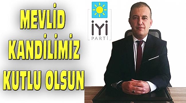 İYİ Parti Dinar İlçe Başkanı Sayın' dan Mevlid Kandili Mesajı
