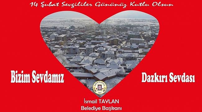 Dazkırı Belediye Başkan'ı İsmail Taylan'ın 14 Şubat Sevgililer Günü Mesajı