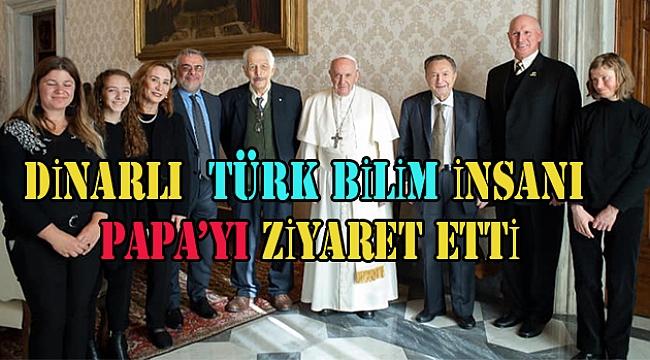 Dinarlı Hemşerimiz Nejat Veziroğlu Papa Francis'i Ziyaret Etti