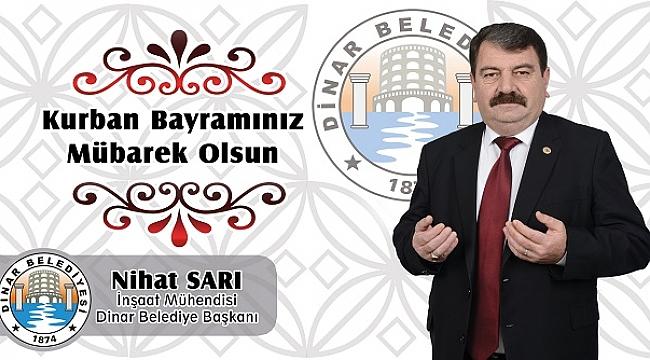 Dinar Belediye BaşkanıNihat Sarı'dan Kurban Bayramı Mesajı