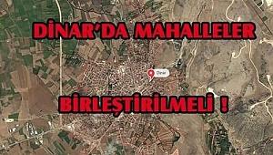 Dinar'da Mahalle Sayısı Çok Fazla