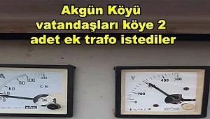 Akgün Köylüleri Ek Elektrik Trafosu İstiyor