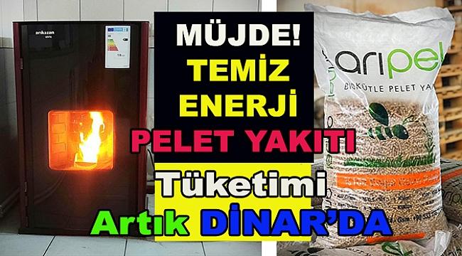 Müjde! Temiz Enerji Pelet Yakıtı Artık Dinar'da