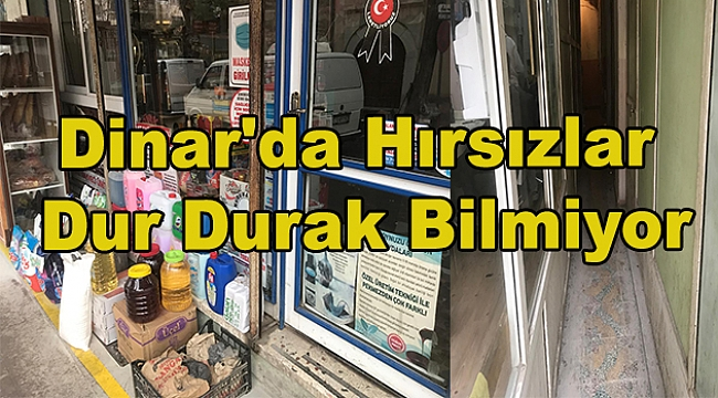 Dinar'da Hırsızlar Dur Durak Bilmiyor