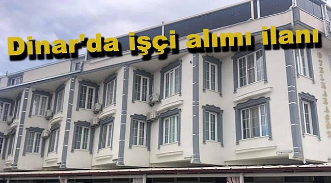 Dinar'da işçi alımı ilanı