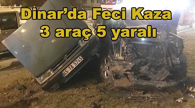 Dinar Şölen Kavşakta 3 aracın karıştığı kazada 5 kişi yaralandı
