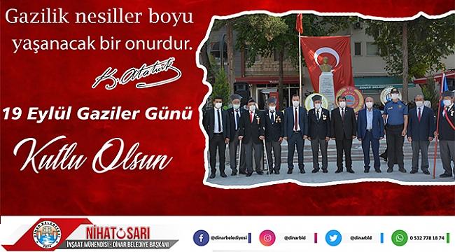 Dinar Belediye Başkanımız Nihat Sarı dan Gaziler Günü Mesajı