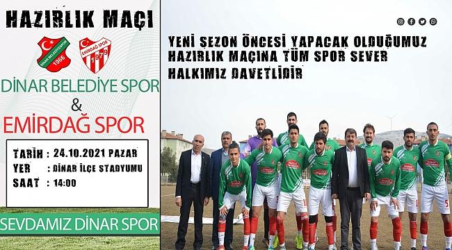 Dinar Belediye Sporumuz, Emirdağ Spor ile hazırlık maçı yapacak